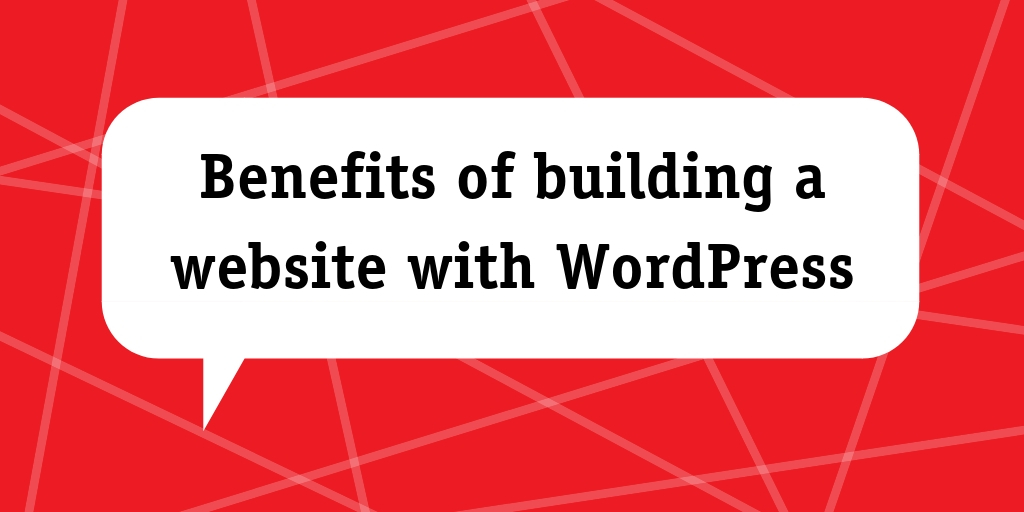 Benefits of building a website with WordPress