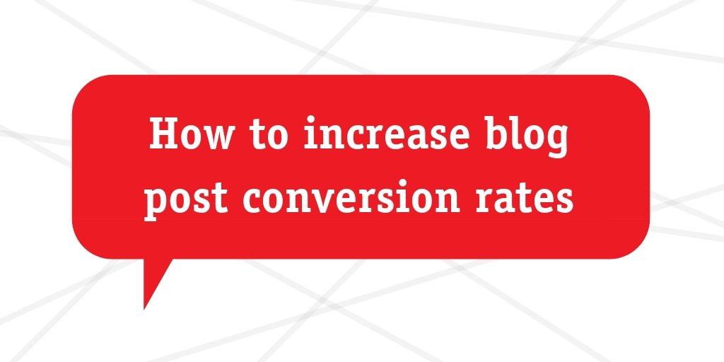 How to increase blog post conversion rates