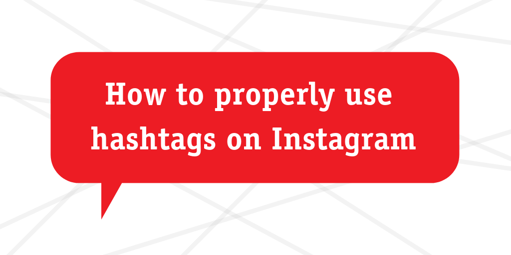 how to properly use hashtags on Instagram for business