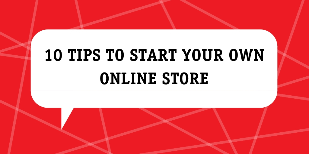 10 tips to start your own online store