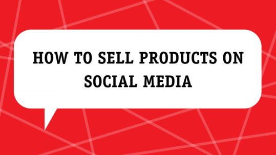 How To Sell Products On Social Media