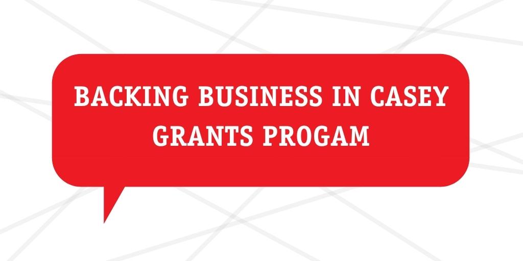 Backing Business In Casey Grants Program