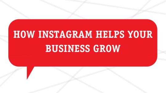 How Instagram helps your business grow